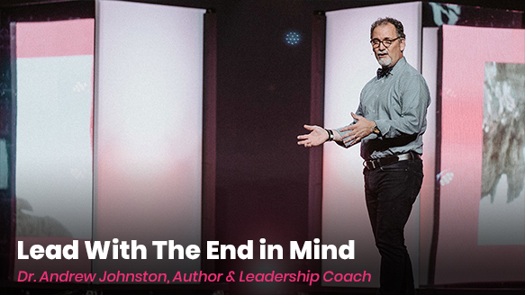 Basic Class: Lead with the End In Mind